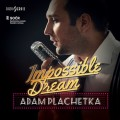 CDPlachetka Adam / Impossible Dream