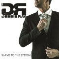CDRay Debbie / Slave To The System