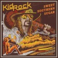 CDKid Rock / Sweet Souther Sugar