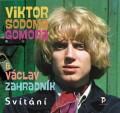 CDSodoma Viktor/Gomora & Zahradník Václav / Svítání