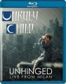 Blu-RayUnruly Child / Unhinged / Live From Milan / Blu-Ray