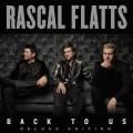 CDRascal Flatts / Back To Us