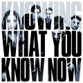CDMarmozets / Knowing What You Know Now