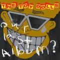 CDToy Dolls / Our Last Album ?