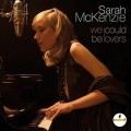 CDMcKenzie Sarah / We Could Be Lovers
