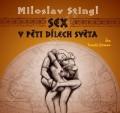 CDStingl Miloslav / Sex v pěti dílech světa / MP3