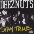 CDDeez Nuts / Stay True