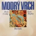 LPUrsiny Dežo/Štrpka I. / Modrý vrch / Vinyl