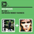 2CDBrown Ian / My Way / Unfinished Monkey business / 2CD