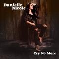 LPNicole Danielle / Cry No More / Vinyl