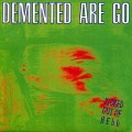 CDDemented Are Go / Kicked Out Of Hell