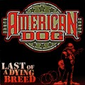 CDAmerican Dog / Last Of A Dying Breed