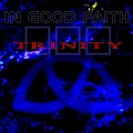 CDIn Good Faith / Trinity