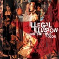CDIllegal Illusion / Under The True Color