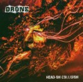 CDDrone / Head On Collision