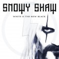 CDSnowy Shaw / White Is The New Black / Digipack