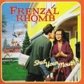 CDFrenzal Rhomb / Shut Your Mouth