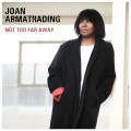 CDArmatrading Joan / Not Too Far Away