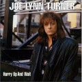 CDTurner Joe Lynn / Hurry Up And Wait