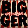 LPSugarland / Bigger / Vinyl