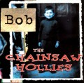 CDCHAINSAW HOLLIES THE / BOB