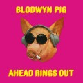 LPBlodwyn Pig / Ahead Rings Out / Vinyl