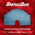 CDStatus Quo / Down Down & Dignified At The Royal Albert Hall