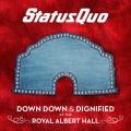 2LPStatus Quo / Down Down & Dignified At The Royal Albert / Vinyl / 2