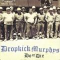 CDDropkick Murphys / Do Or Die / Digipack