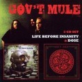 2CDGov't Mule / Life Before Insanity / Dose / 2CD