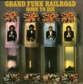 CDGrand Funk Railroad / Born To Die / Remastered