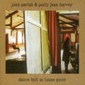 CDHarvey PJ & Parish John / Dance Hall At Louse Point