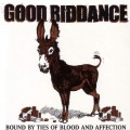 CDGood Riddance / Bound By Ties OfBlood And Affection