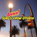CDSongs From Utopia / Ahhh! / Mintpack