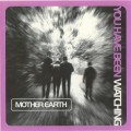 CDMother Earth / You Have Been Watching
