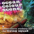 CDOcean Colour Scene / Hyperactive Workout For The Flying..