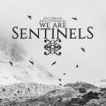 CDWe Are Sentinels / We Are Sentinels / Digipack