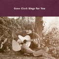 CDClark Gene / Gene Clark Sings For You