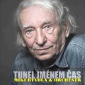 CDRyvola Miki & Orchestr / Tunel jménem čas