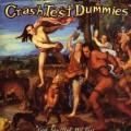 CDCrash Test Dummies / God Shuffled His Feet