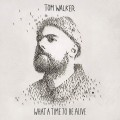 LPWalker Tom / What A Time To Be Alive / Vinyl