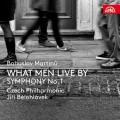 CDMartinů Bohuslav / What Men Live By:Symfonie č.1