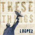 5CDLooper / These Things / 5CD