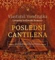 CDVondruška Vlastimil / Poslední cantilena / Mp3