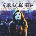 CDCrack Up / From The Ground / Digipack