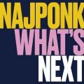 CDNajponk / What's Next