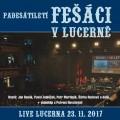 2CDFešáci / Padesátiletí Fešáci v Lucerně / Live 23.11.2017 / 2CD