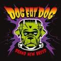 CDDog Eat Dog / Brand New Breed / Digipack