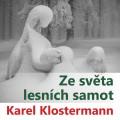 CDKlostermann Karel / Ze světa lesních samot / Mp3