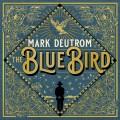 LPDeutrom Mark / Blue Bird / Vinyl